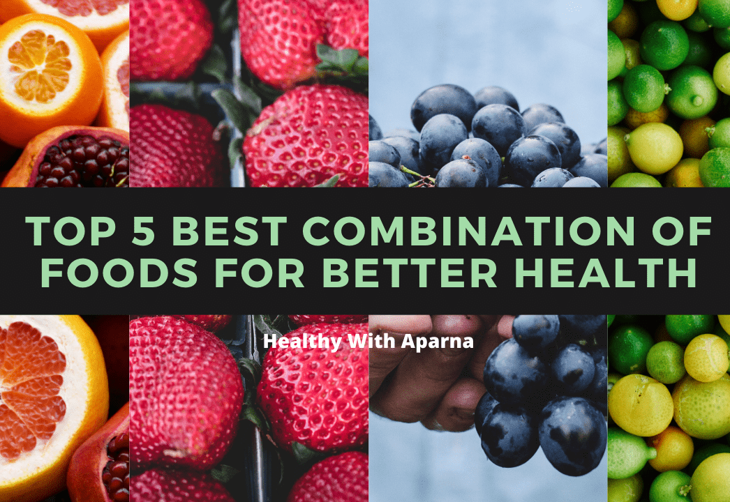 Top 5 Best food combination for better Health